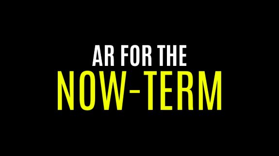 AR for the Now-TErm